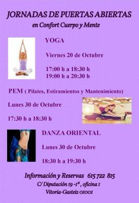 Jornadas de puertas abiertas de Yoga, PEM ( Pilates, Estiramientos, Mantenimiento) y Danza.<div><br /><div>Viernes 20 de Octubre</div><div><br /></div><div>YOGA</div><div><br /></div><div>17:00 h a 18:30 h</div><div><br /></div><div>19:00 h a 20:30 h</d